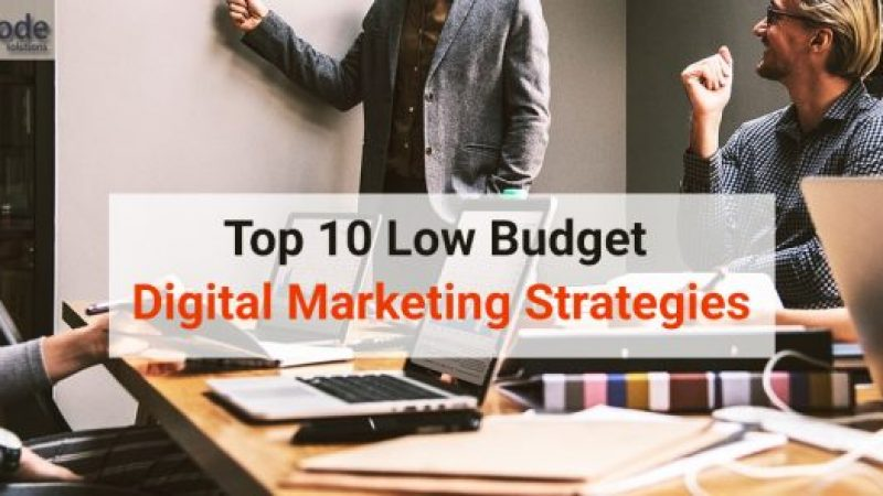 3 Budget-Friendly Digital Marketing Strategies